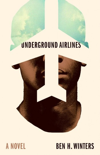 Cover for Underground Airlines by Ben Winters